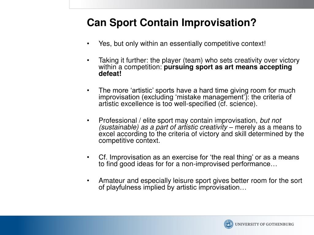 Can Sport Contain Improvisation?