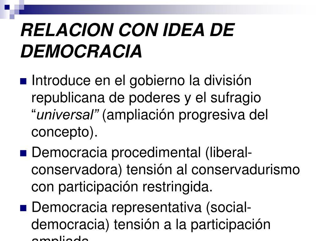 RELACION CON IDEA DE DEMOCRACIA