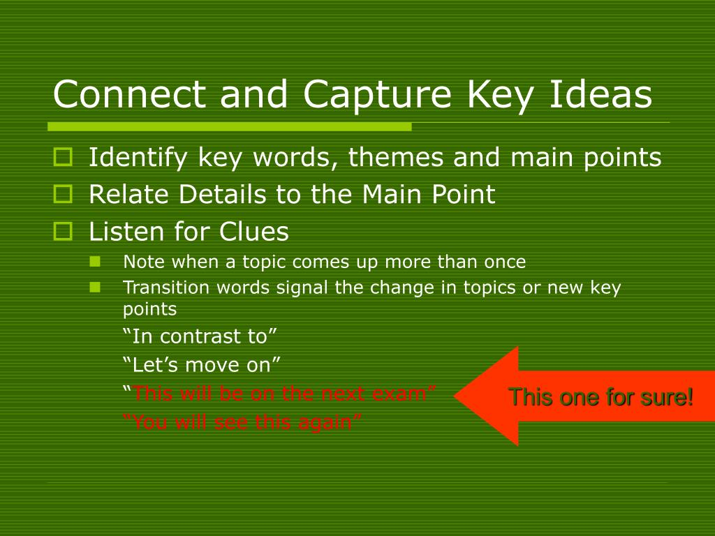 Connect and Capture Key Ideas