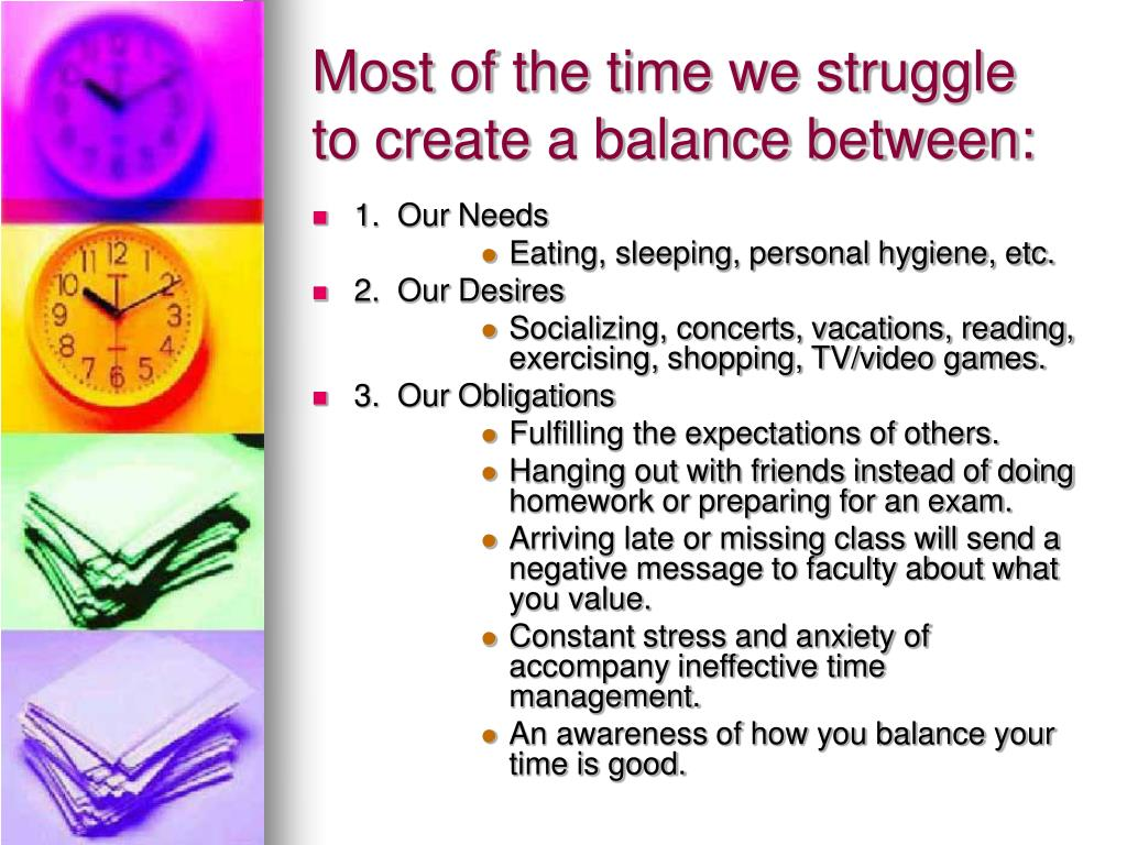 Most of the time we struggle to create a balance between: