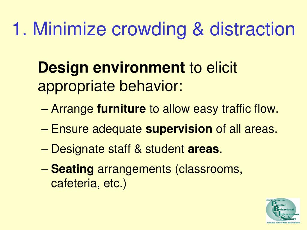 1. Minimize crowding & distraction