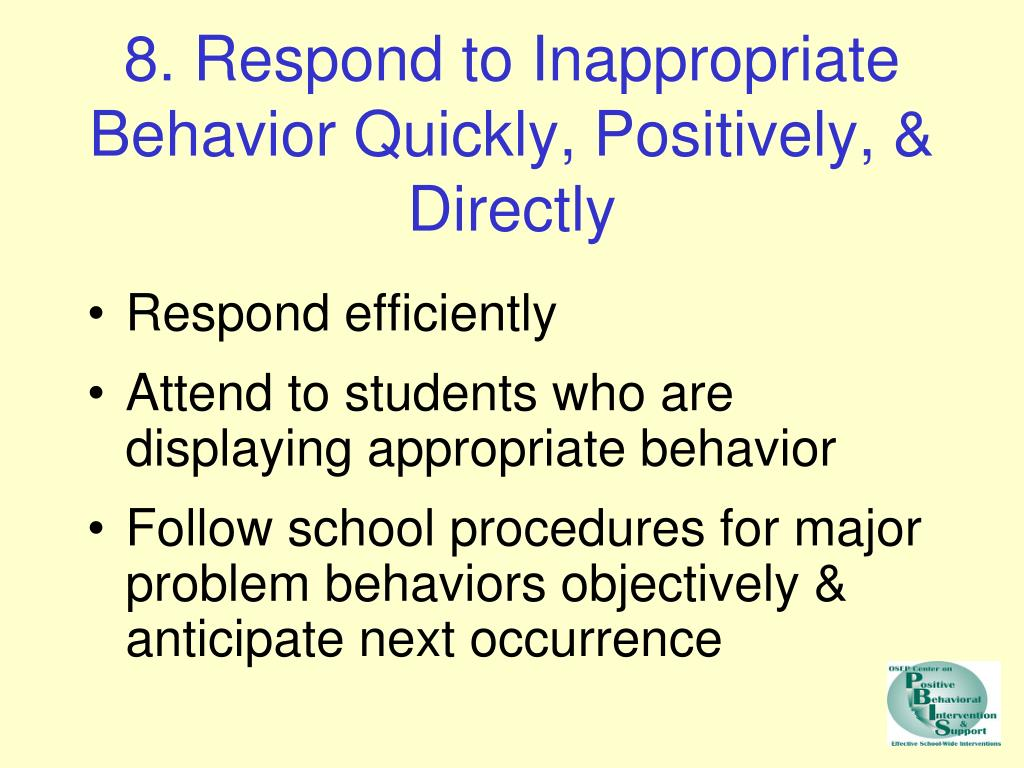8. Respond to Inappropriate Behavior Quickly, Positively, & Directly