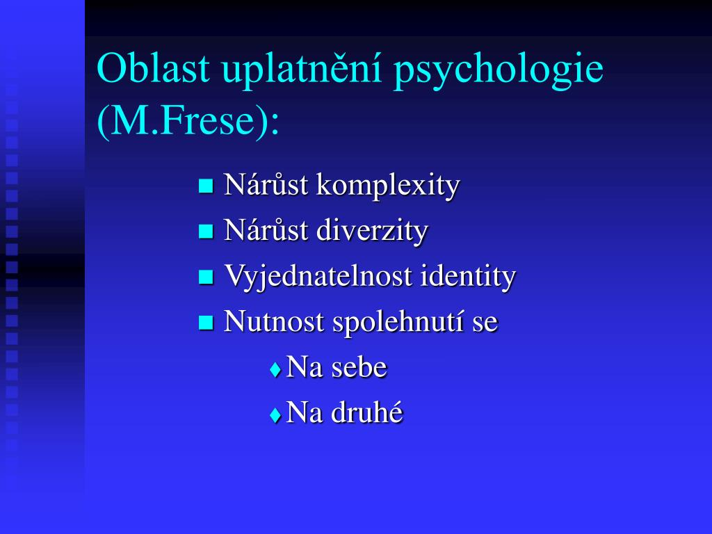 Oblast uplatnění psychologie (M.Frese):