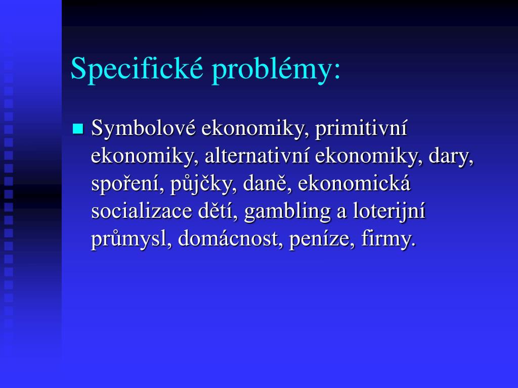 Specifické problémy: