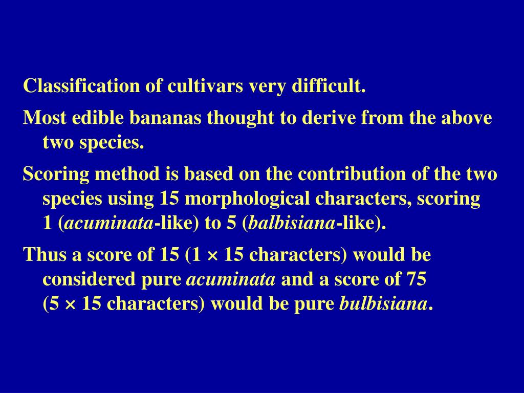 Classification of cultivars very difficult.