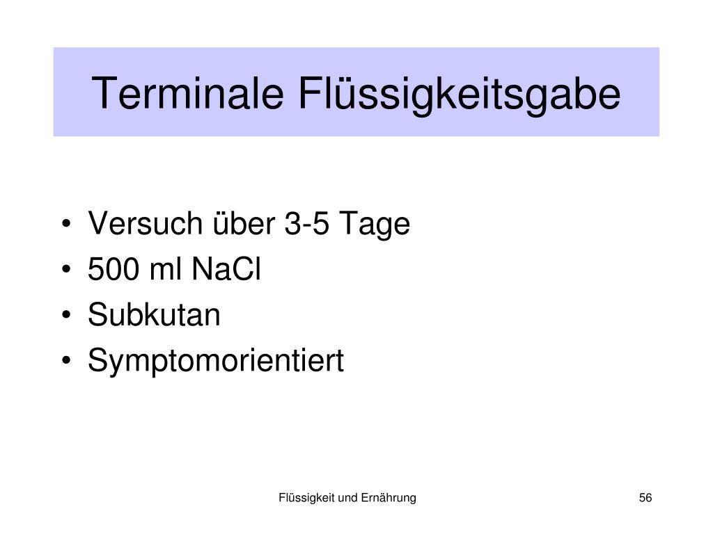 Terminale Flüssigkeitsgabe