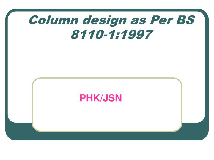 Column design as per bs 8110 1 1997