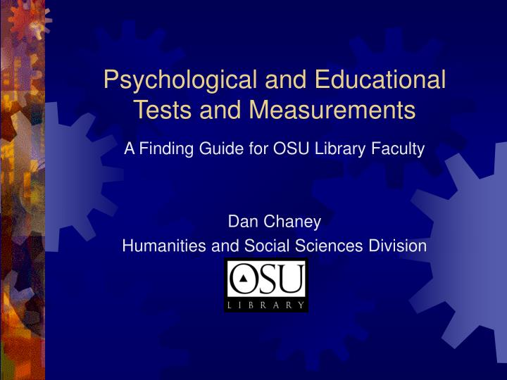 Psychological and educational tests and measurements l.jpg