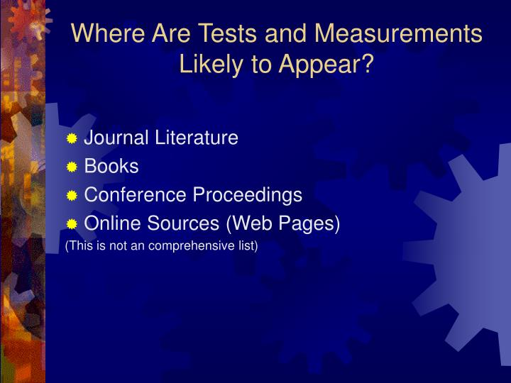 Where are tests and measurements likely to appear l.jpg