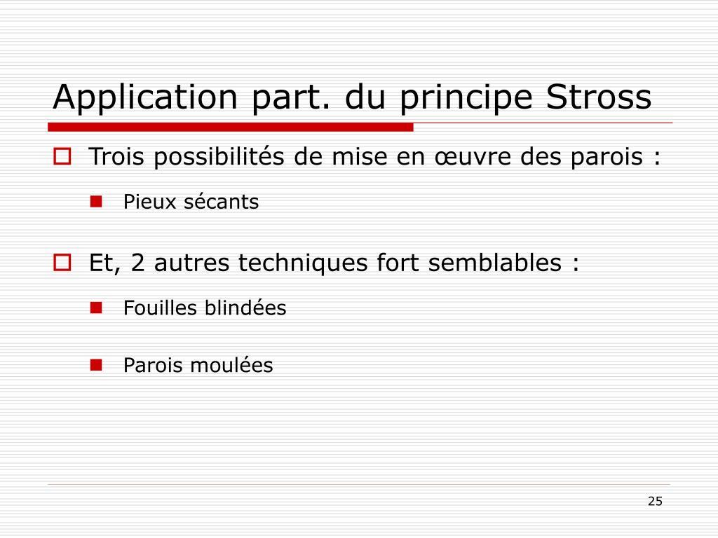 Application part. du principe Stross