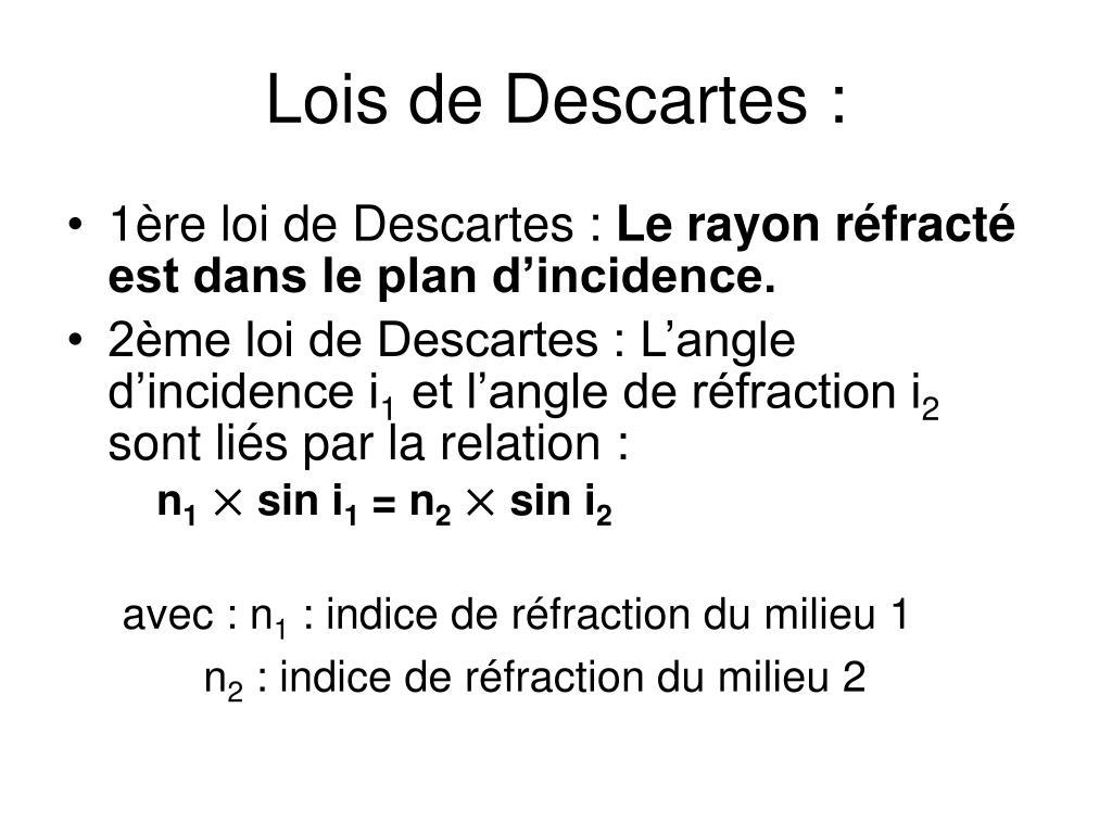 Lois de Descartes :