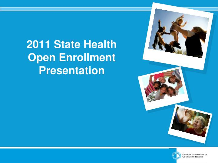 2011 state health open enrollment presentation