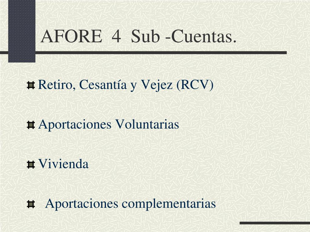 AFORE  4  Sub -Cuentas.