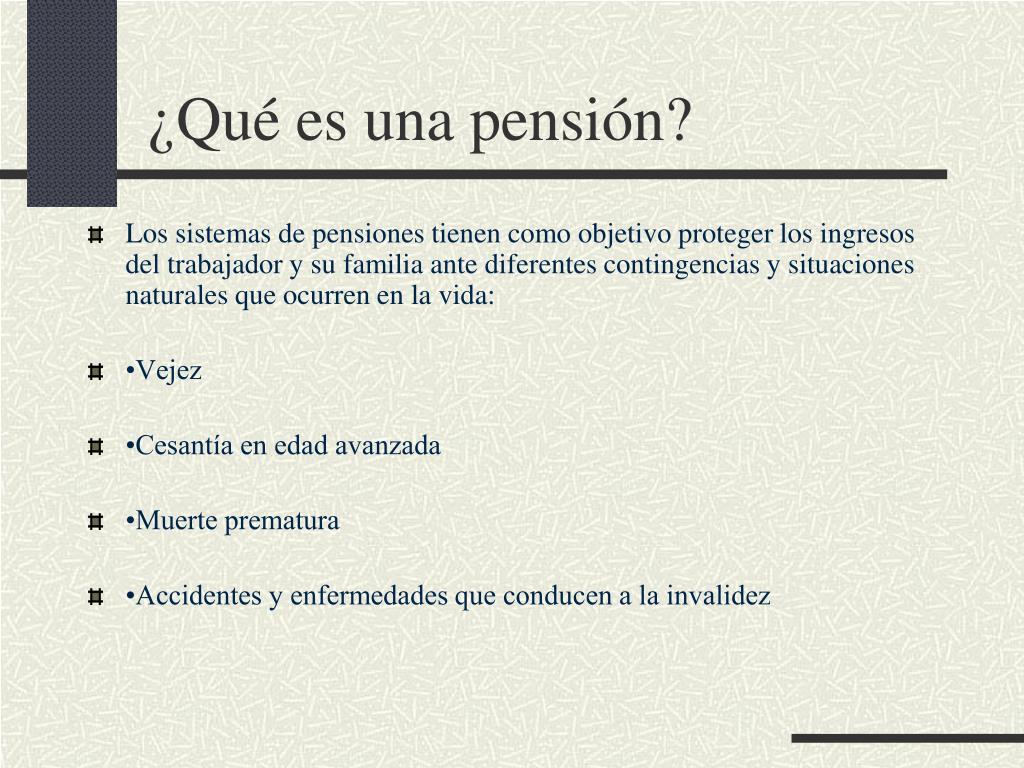 ¿Qué es una pensión?
