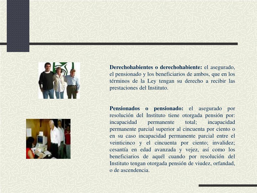 Derechohabientes o derechohabiente: