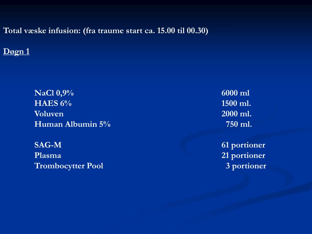 Total væske infusion: (fra traume start ca. 15.00 til 00.30)