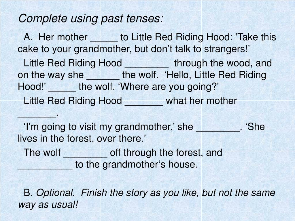 Complete using past tenses: