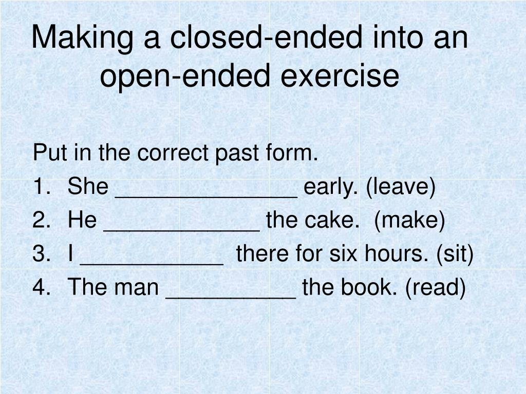 Making a closed-ended into an open-ended exercise