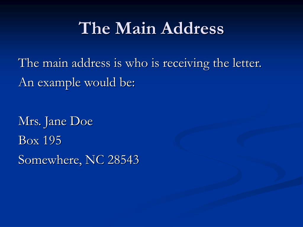 The Main Address