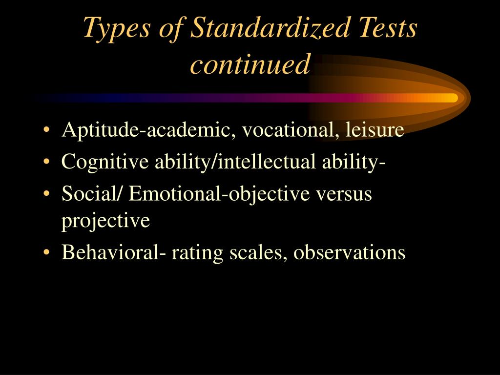 Types of Standardized Tests continued