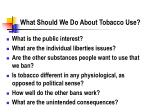 what should we do about tobacco use
