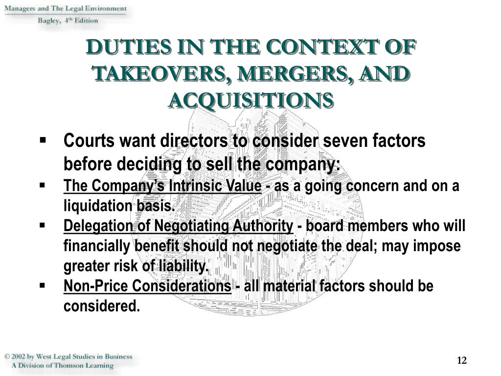 Courts want directors to consider seven factors before deciding to sell the company: