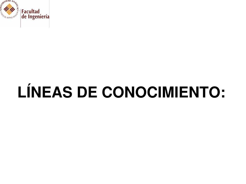 LÍNEAS DE CONOCIMIENTO: