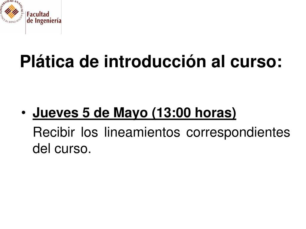 Plática de introducción al curso: