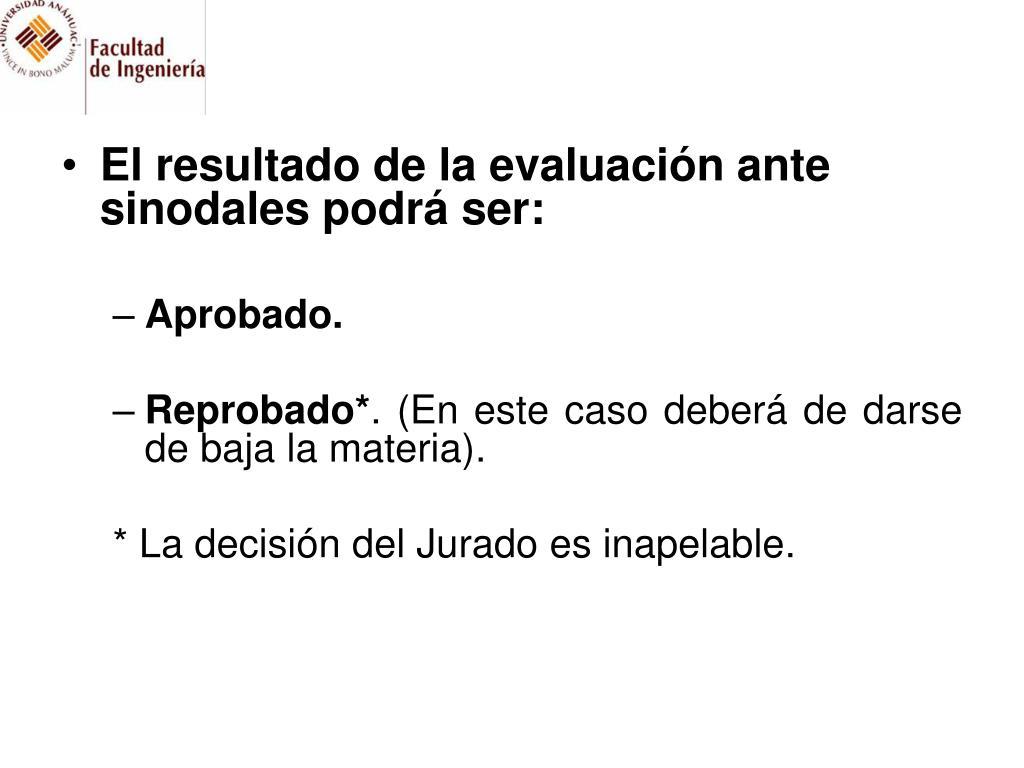 El resultado de la evaluación ante sinodales podrá ser: