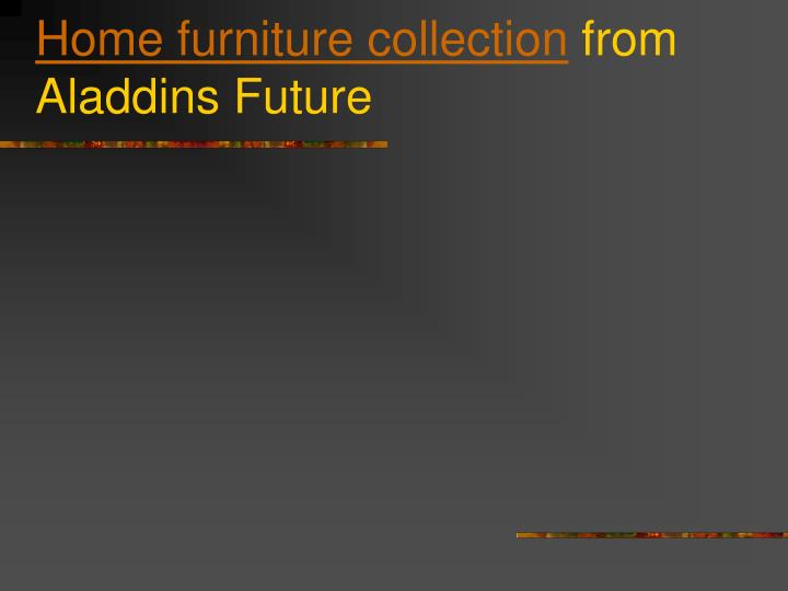 Home furniture collection from aladdins future l.jpg