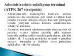 administracinio sulaikymo terminai atpk 267 straipsnis