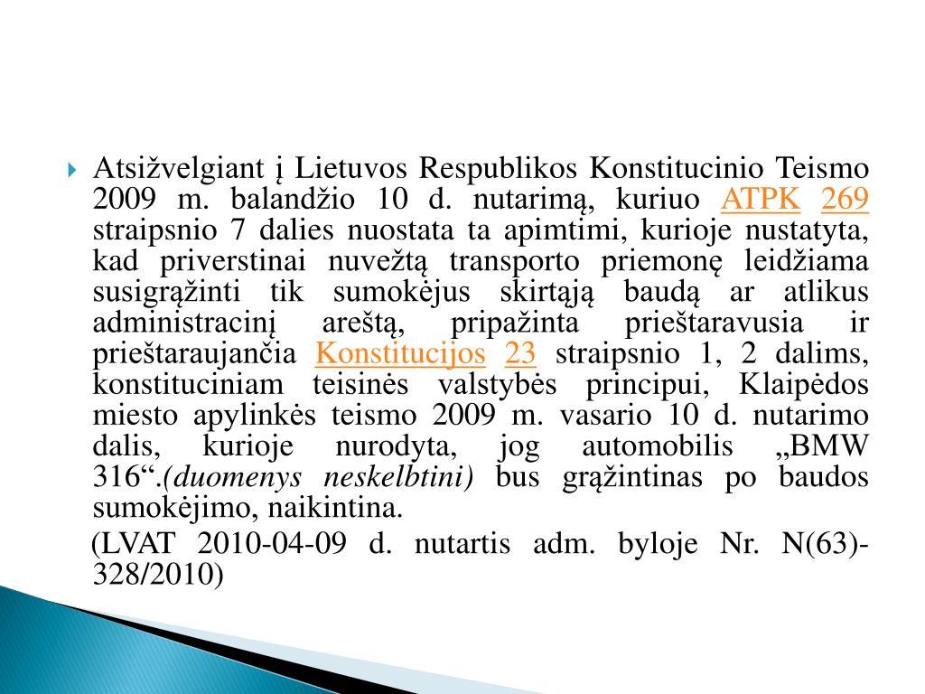 Atsižvelgiant į Lietuvos Respublikos Konstitucinio Teismo 2009 m. balandžio 10 d. nutarimą, kuriuo