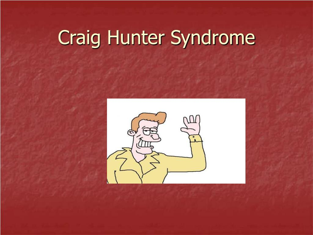 Craig Hunter Syndrome