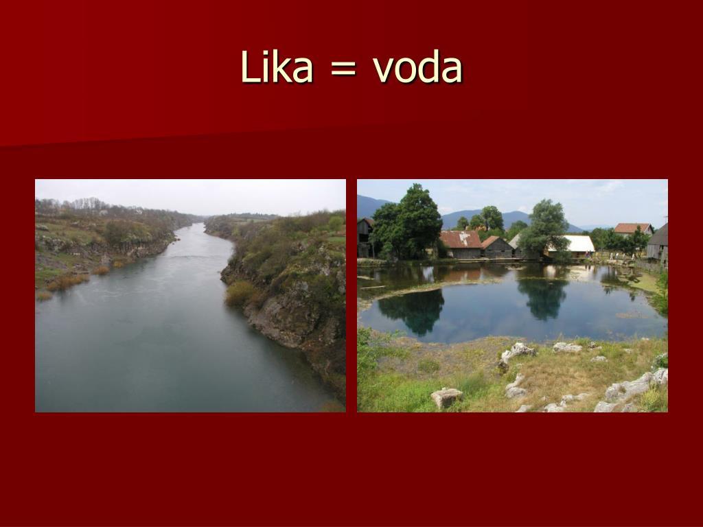 Lika = voda