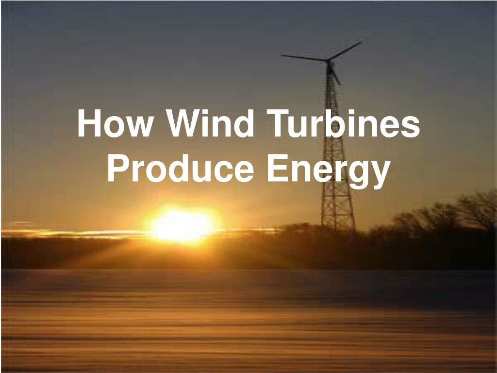 How Wind Turbines Produce Energy