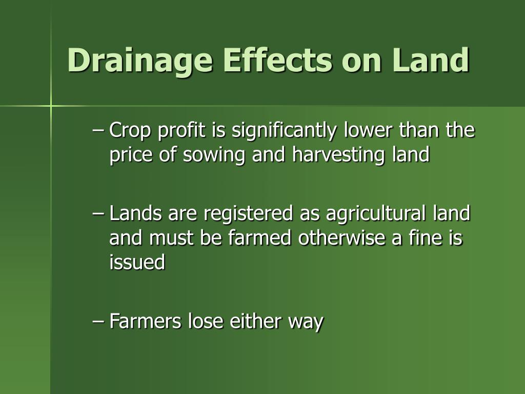 Drainage Effects on Land