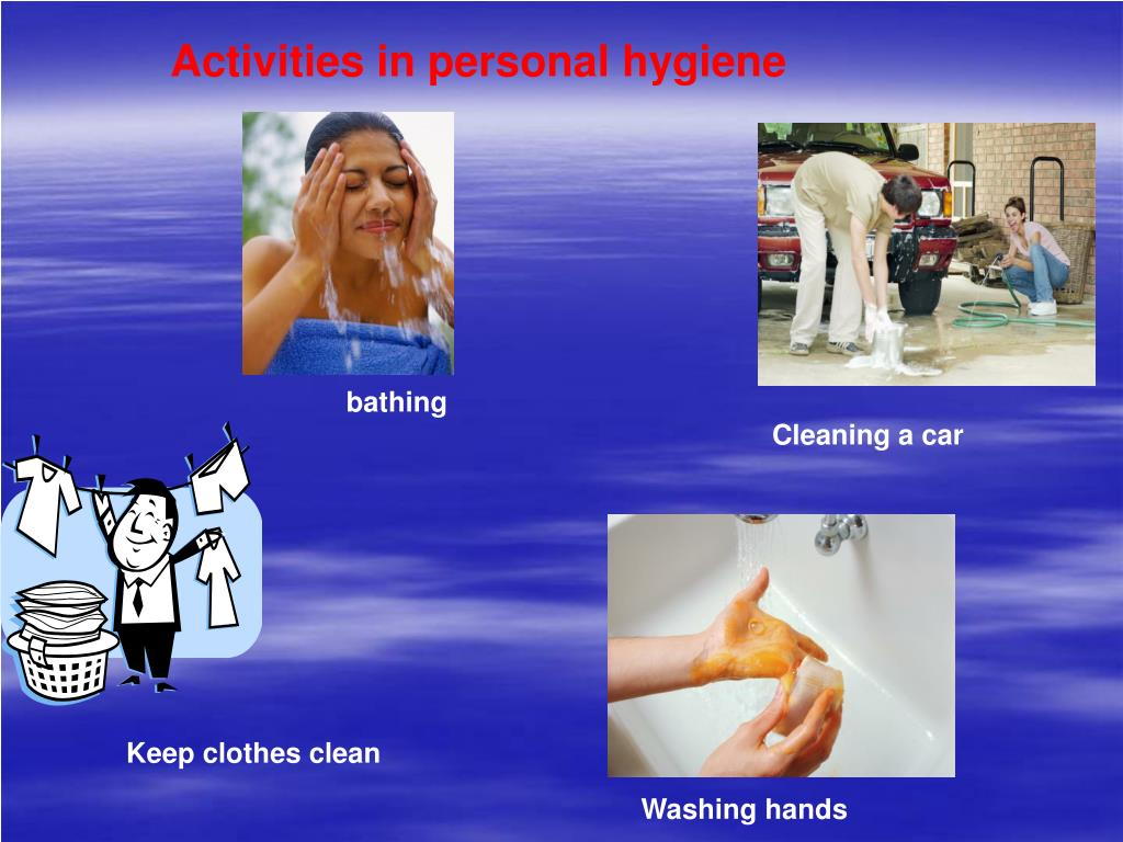 Activities in personal hygiene