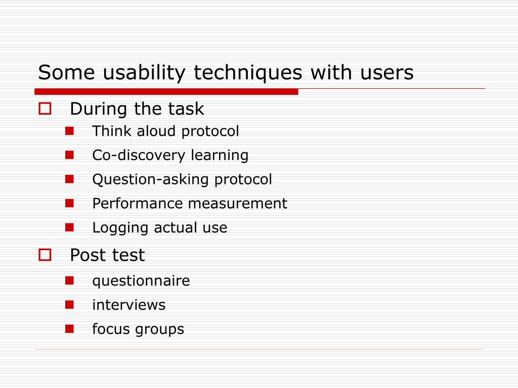 Some usability techniques with users