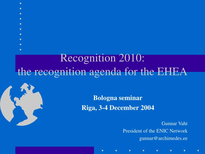 Recognition 2010 the recognition agenda for the ehea