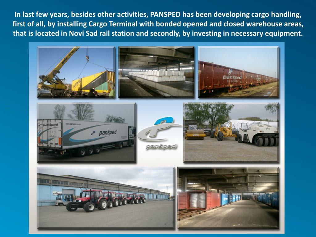 In last few years, besides other activities, PANSPED has been developing cargo
