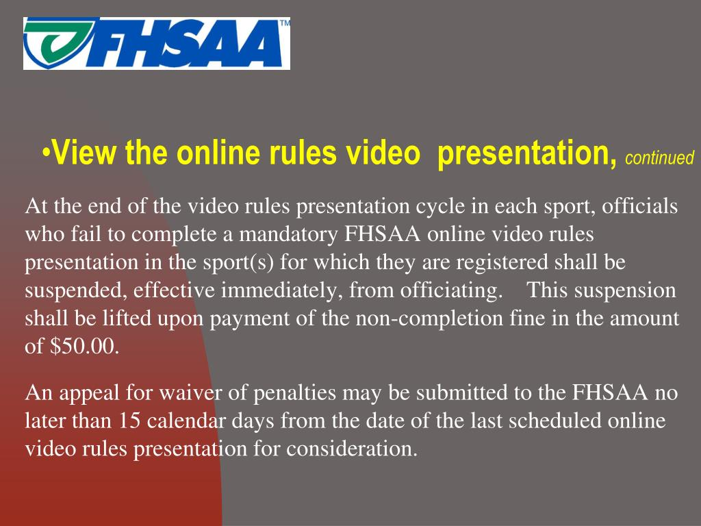 View the online rules video  presentation,