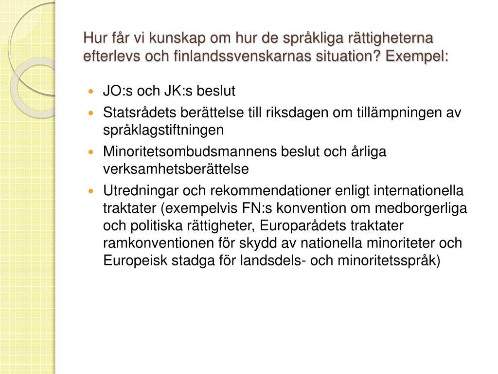 Hur får vi kunskap om hur de språkliga rättigheterna efterlevs och finlandssvenskarnas situation? Exempel: