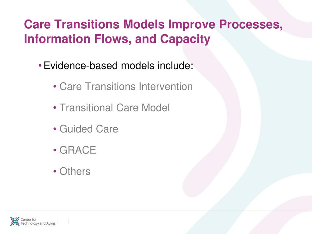 Care Transitions Models Improve Processes, Information Flows, and Capacity
