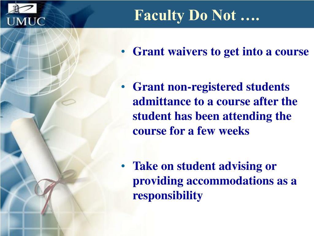 Faculty Do Not ….