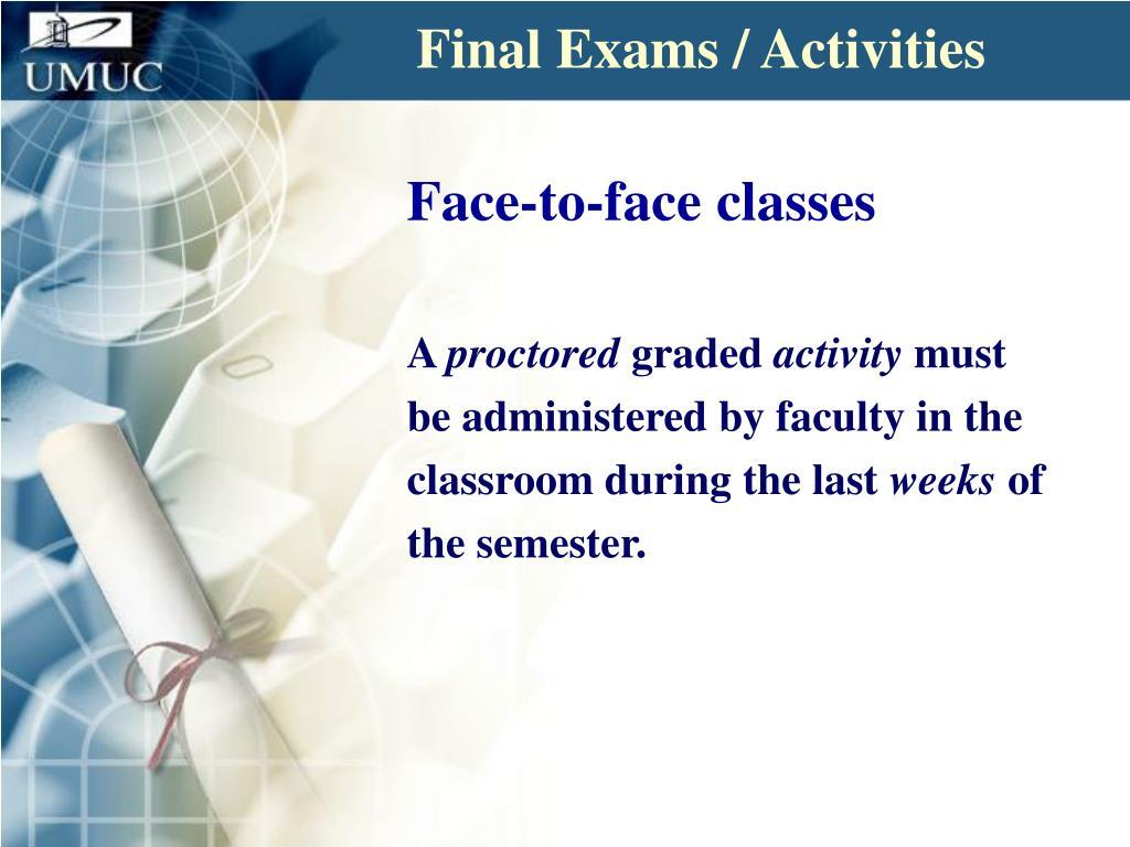 Final Exams / Activities