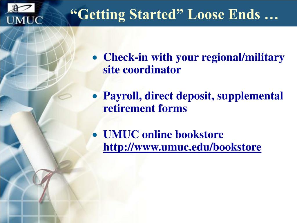 """""""Getting Started"""" Loose Ends …"""