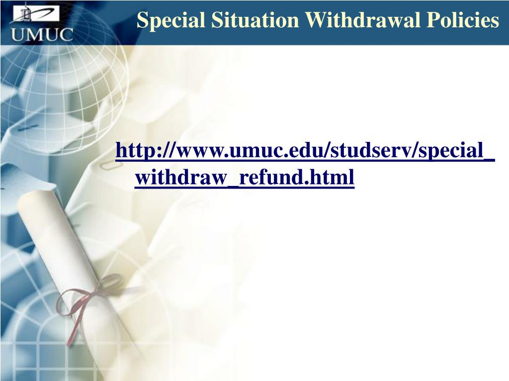 Special Situation Withdrawal Policies