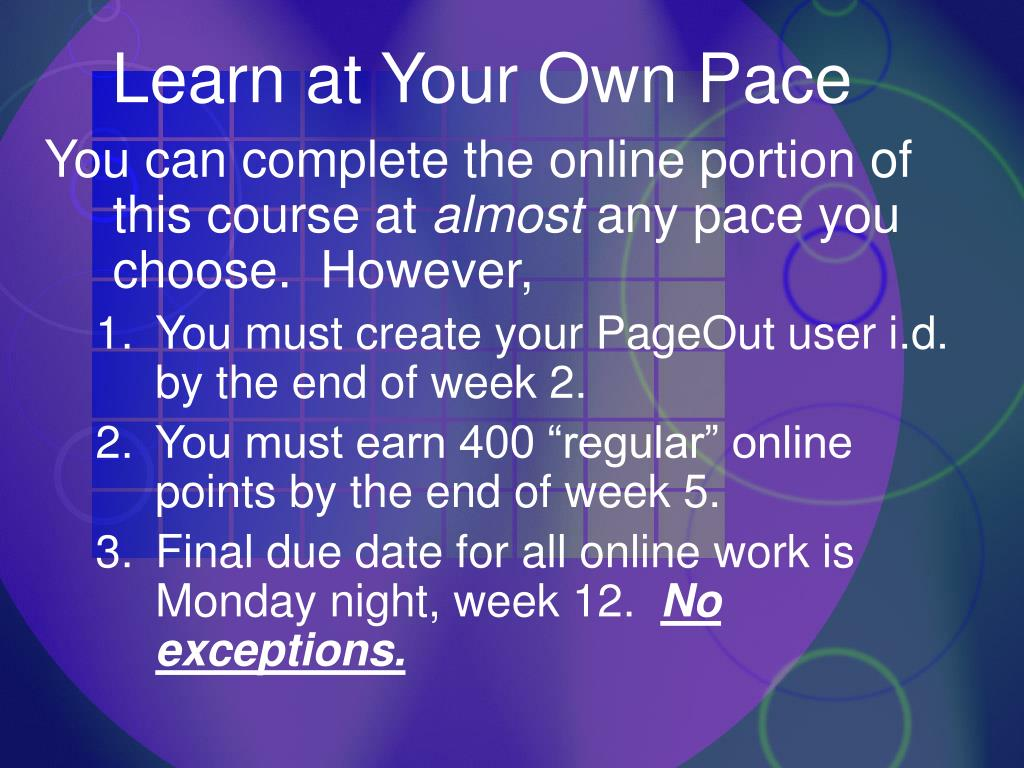 Learn at Your Own Pace