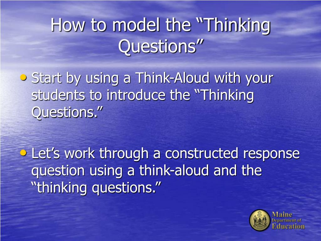 "How to model the ""Thinking Questions"""