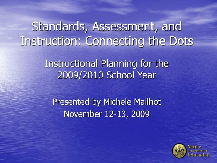 Standards assessment and instruction connecting the dots l.jpg